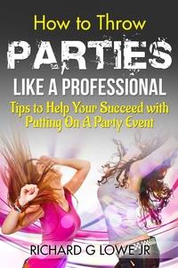 Книга под заказ: «How to Throw Parties Like a Professional»