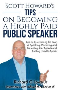 Книга под заказ: «Scott Howard's Tips on Becoming a Highly Paid Public Speaker»