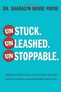 Книга под заказ: «Unstuck. Unleashed. Unstoppable.»