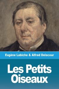 Les Petits Oiseaux, Eugene Labiche, Alfred Delacour обложка-превью