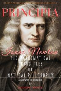 Principia: 'The Mathematical Principles of Natural Philosophy' [Full and Annotated], Isaac Newton обложка-превью