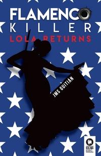 Книга под заказ: «Flamenco killer Lola returns»