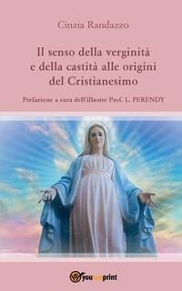 Книга под заказ: «Il senso della verginità e della castità alle origini del Cristianesimo»
