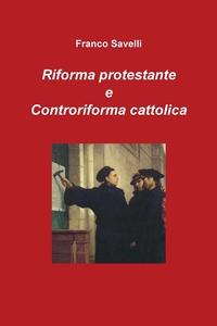 Книга под заказ: «Riforma protestante e Controriforma cattolica»