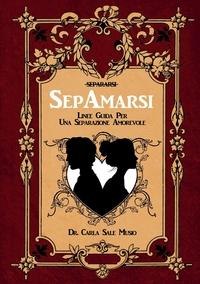 Книга под заказ: «SepAmarsi. Linee guida per una separazione amorevole»