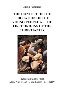 Книга под заказ: «The concept of the education of the young people at the first origins of the christianity»
