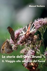 Книга под заказ: «Le storie dell'Orso Bruno. II. Viaggio alle sorgenti del fiume»
