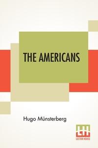 The Americans: Translated By Edwin B. Holt, Hugo Munsterberg обложка-превью