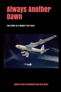 Always Another Dawn, Clay Blair, Albert Scott Crossfield обложка-превью