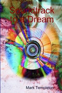 Книга под заказ: «Soundtrack to a Dream»