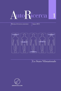 Книга под заказ: «AutoRicerca - Numero 1, Anno 2011 - Lo Stato Vibrazionale»