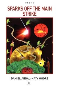 Книга под заказ: «Sparks Off the Main Strike / Poems»