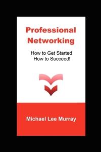 Книга под заказ: «Professional Networking»