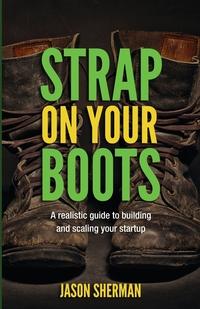 Книга под заказ: «Strap on your Boots»
