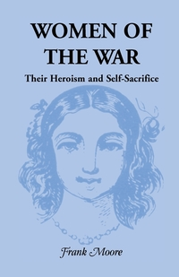 Women of the War; Their Heroism and Self-Sacrifice, Frank Moore обложка-превью