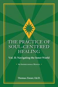 Книга под заказ: «THE PRACTICE OF SOUL-CENTERED HEALING Vol. II»