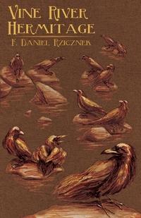 Книга под заказ: «Vine River Hermitage»
