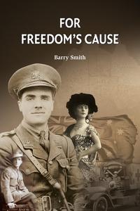Книга под заказ: «FOR FREEDOM'S CAUSE»