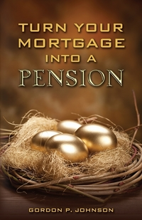 Книга под заказ: «Turn Your Mortgage into a Pension»