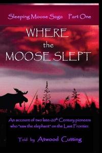 Книга под заказ: «Where the Moose Slept»