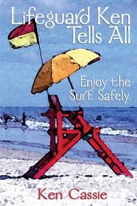 Книга под заказ: «Lifeguard Ken Tells All»