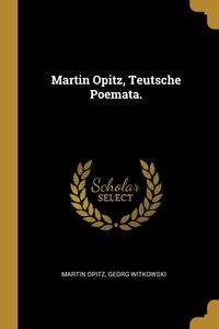 Martin Opitz, Teutsche Poemata., Martin Opitz, Georg Witkowski обложка-превью