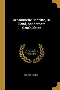 Gesammelte Schrifte, IX. Band, Sonderbare Geschichten, Heinrich Seidel обложка-превью