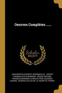 Oeuvres Complètes ......, Jean Martin Charcot, Bourneville, Joseph Francois Felix Babinski обложка-превью