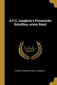 A.F.G. Langbein's Prosaische Schriften, erster Band, August Friedrich Ernst Langbein обложка-превью