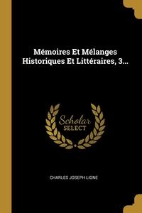 Mémoires Et Mélanges Historiques Et Littéraires, 3..., Charles Joseph Ligne обложка-превью