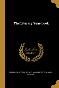 The Literary Year-book, Frederick George Aflalo, Mark Meredith, Basil Stewart обложка-превью