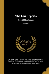 The Law Reports: Court Of Exchequer; Volume 2, James Anstie, Arthur Charles, Great Britain. Court of Exchequer обложка-превью