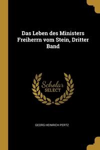 Das Leben des Ministers Freiherrn vom Stein, Dritter Band, Georg Heinrich Pertz обложка-превью