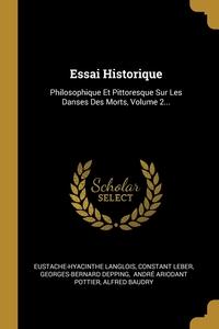 Essai Historique: Philosophique Et Pittoresque Sur Les Danses Des Morts, Volume 2..., Eustache-Hyacinthe Langlois, Constant Leber, Georges-Bernard Depping обложка-превью