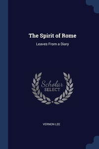 The Spirit of Rome: Leaves From a Diary, Vernon Lee обложка-превью