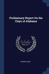 Preliminary Report On the Clays of Alabama, Heinrich Ries обложка-превью