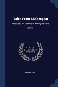 Tales From Shakespear: Designed for the Use of Young Persons; Volume 1, Mary Lamb обложка-превью