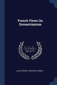 French Views On Zoroastrianism, Jules Oppert, Adolphe Franck обложка-превью