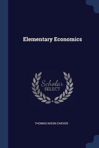 Elementary Economics, Thomas Nixon Carver обложка-превью