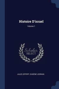 Histoire D'israel; Volume 1, Jules Oppert, Eugene Ledrain обложка-превью