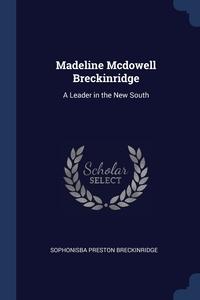 Madeline Mcdowell Breckinridge: A Leader in the New South, Sophonisba Preston Breckinridge обложка-превью