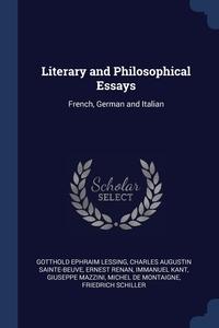 Literary and Philosophical Essays: French, German and Italian, Gotthold Ephraim Lessing, Charles Augustin Sainte-Beuve, Эрнест Ренан обложка-превью