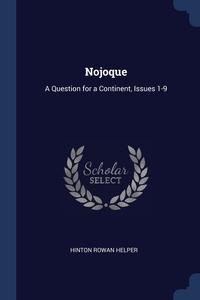 Nojoque: A Question for a Continent, Issues 1-9, Hinton Rowan Helper обложка-превью