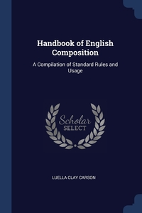 Handbook of English Composition: A Compilation of Standard Rules and Usage, Luella Clay Carson обложка-превью