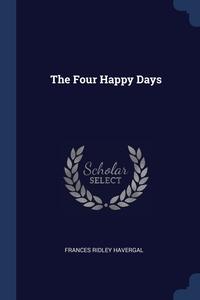 The Four Happy Days, Frances Ridley Havergal обложка-превью