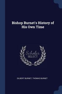 Bishop Burnet's History of His Own Time, Gilbert Burnet, Thomas Burnet обложка-превью