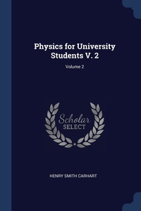 Physics for University Students V. 2; Volume 2, Henry Smith Carhart обложка-превью
