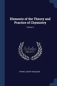 Elements of the Theory and Practice of Chymistry; Volume 2, Pierre Joseph Macquer обложка-превью