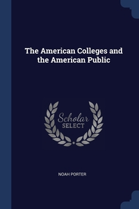 The American Colleges and the American Public, Noah Porter обложка-превью