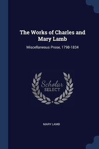 The Works of Charles and Mary Lamb: Miscellaneous Prose, 1798-1834, Mary Lamb обложка-превью